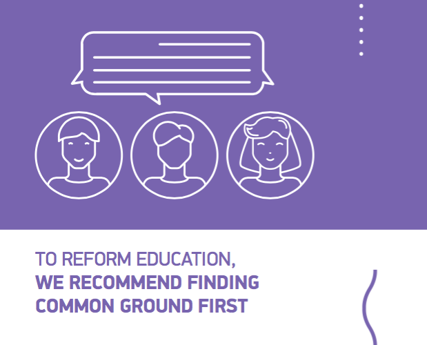To Reform Education, We Recommend Finding Common Ground First