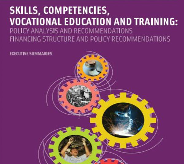 Skills, Competencies, Vocational Education and Training: Policy Analysis and Recommendations & Financing Structure and Policy Recommendations