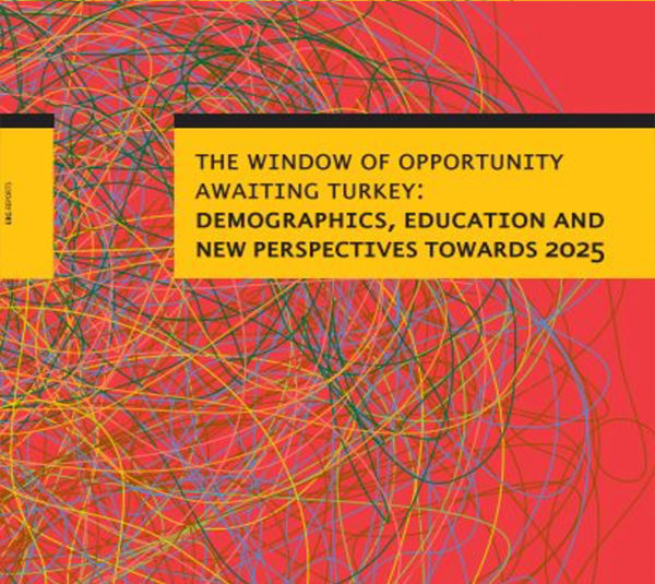 Window of Opportunity Awaiting Turkey: Demographic, Education and New Perspectives Toward 2025