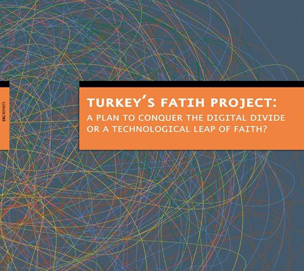 Turkey's FATIH Project: A Plan to Conquer the Digital Divide, or a Technological Leap of Faith?